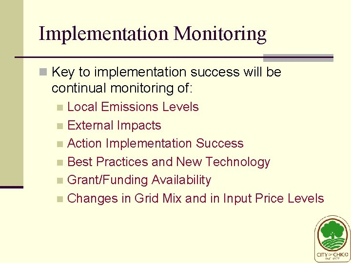 Implementation Monitoring n Key to implementation success will be continual monitoring of: Local Emissions