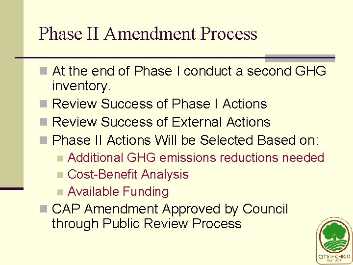 Phase II Amendment Process n At the end of Phase I conduct a second