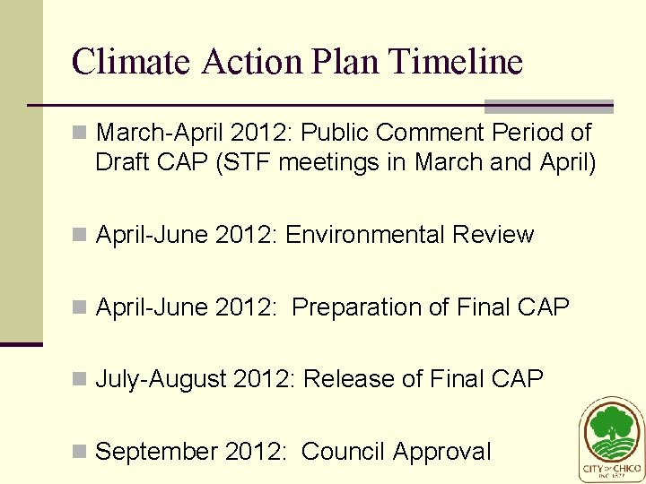 Climate Action Plan Timeline n March-April 2012: Public Comment Period of Draft CAP (STF