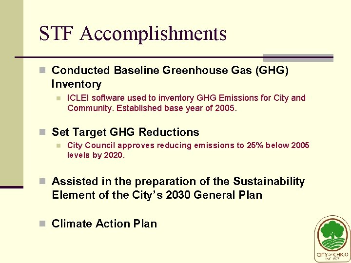 STF Accomplishments n Conducted Baseline Greenhouse Gas (GHG) Inventory n ICLEI software used to