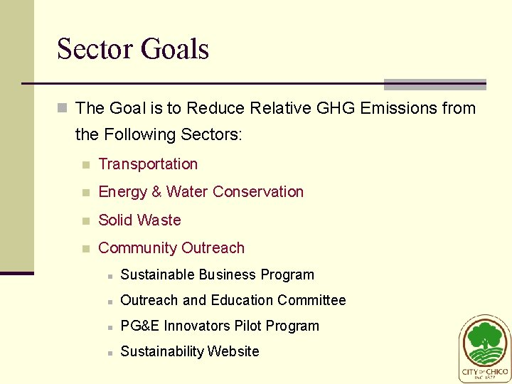 Sector Goals n The Goal is to Reduce Relative GHG Emissions from the Following