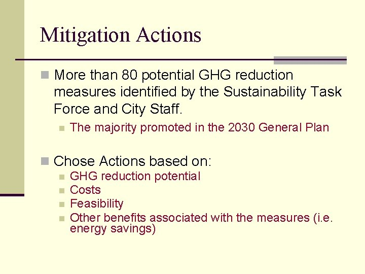 Mitigation Actions n More than 80 potential GHG reduction measures identified by the Sustainability