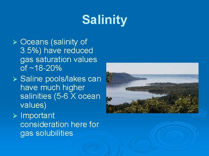 Salinity Oceans (salinity of 3. 5%) have reduced gas saturation values of ~18 -20%