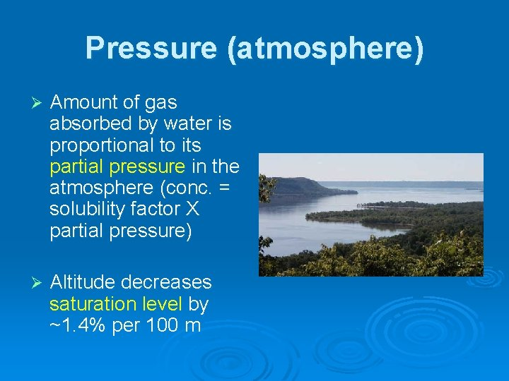 Pressure (atmosphere) Ø Amount of gas absorbed by water is proportional to its partial