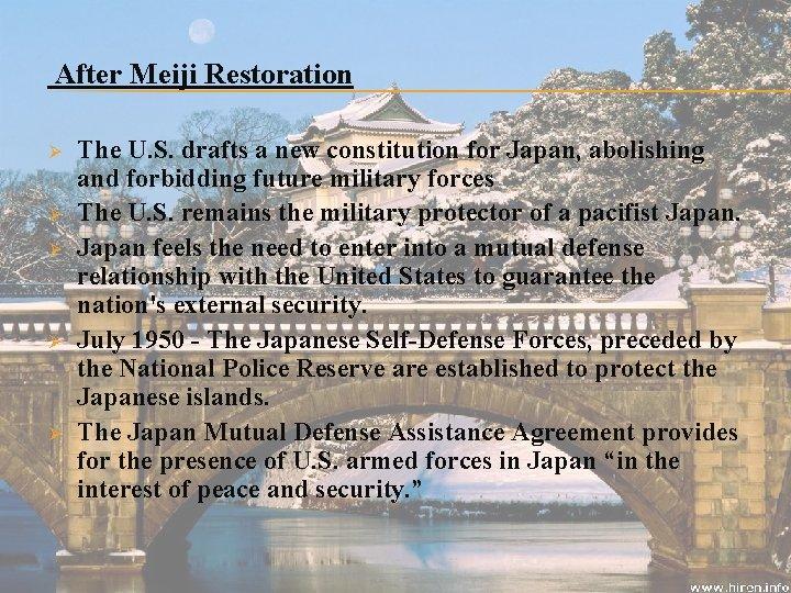 After Meiji Restoration Ø Ø Ø The U. S. drafts a new constitution
