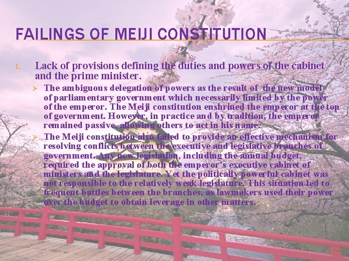 FAILINGS OF MEIJI CONSTITUTION 1. Lack of provisions defining the duties and powers of