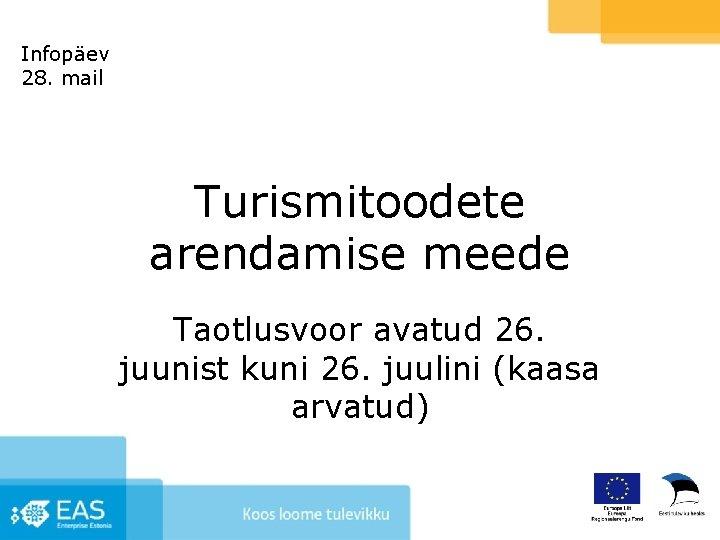 Infopäev 28. mail Turismitoodete arendamise meede Taotlusvoor avatud 26. juunist kuni 26. juulini (kaasa