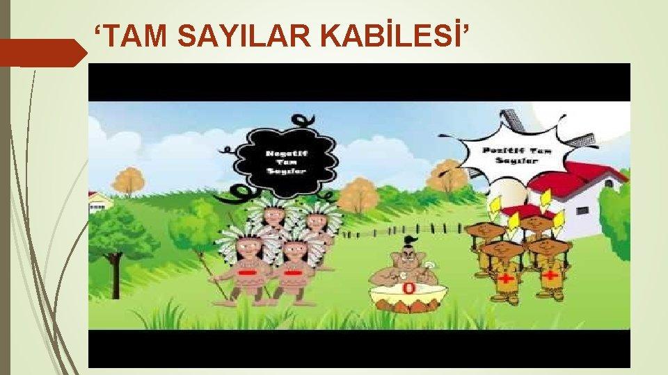 'TAM SAYILAR KABİLESİ'