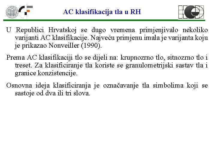 AC klasifikacija tla u RH U Republici Hrvatskoj se dugo vremena primjenjivalo nekoliko varijanti