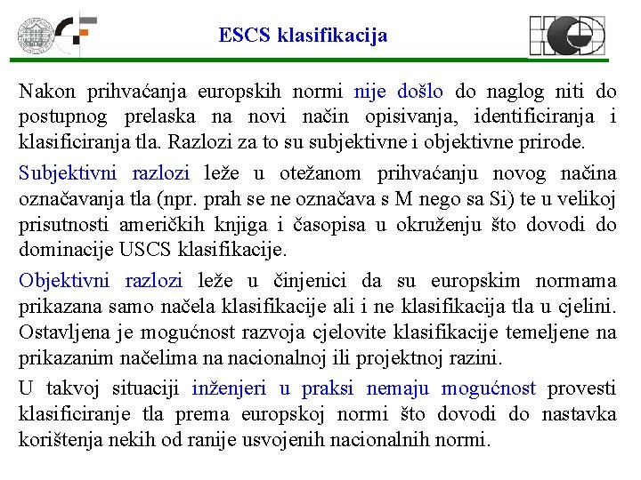 ESCS klasifikacija Nakon prihvaćanja europskih normi nije došlo do naglog niti do postupnog prelaska