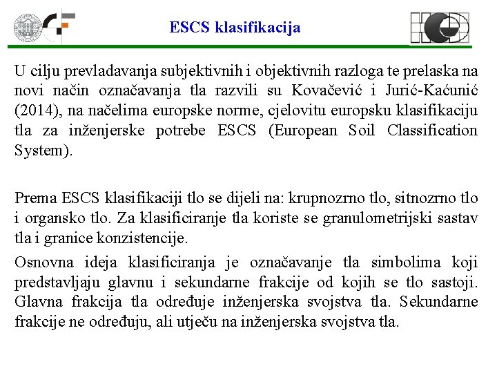 ESCS klasifikacija U cilju prevladavanja subjektivnih i objektivnih razloga te prelaska na novi način
