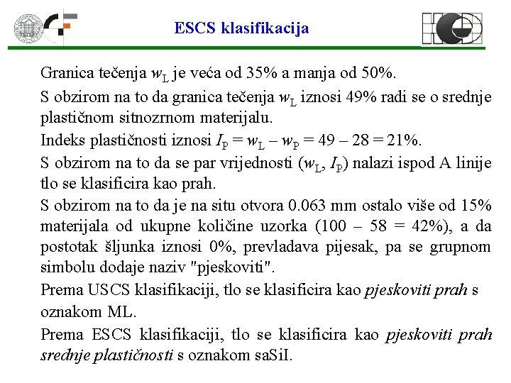 ESCS klasifikacija Granica tečenja w. L je veća od 35% a manja od 50%.