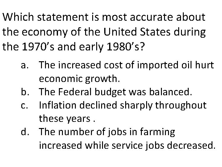 Which statement is most accurate about the economy of the United States during the