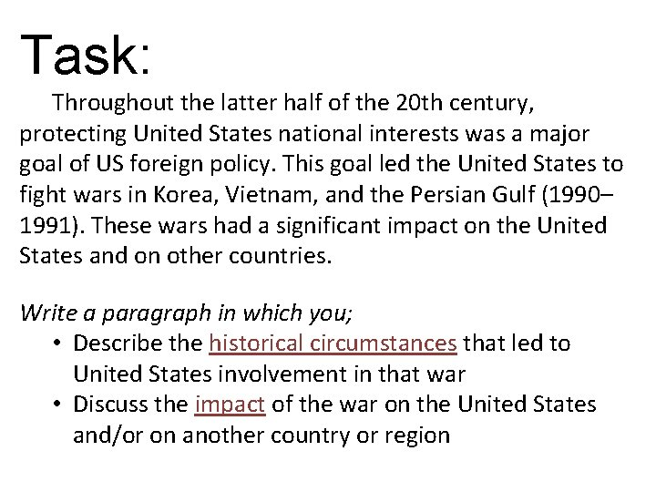 Task: Throughout the latter half of the 20 th century, protecting United States national