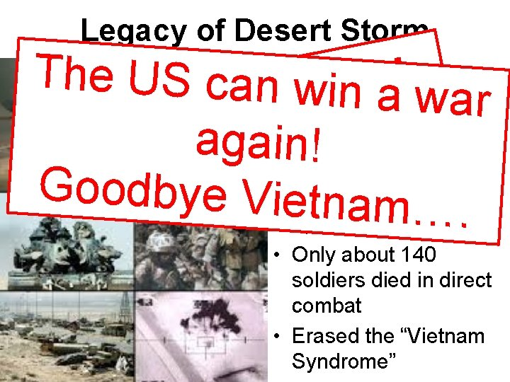 Legacy of Desert Storm 100 hours of The US can • Incombat, American ws