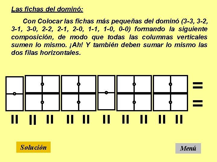Las fichas del dominó: Con Colocar las fichas más pequeñas del dominó (3 -3,