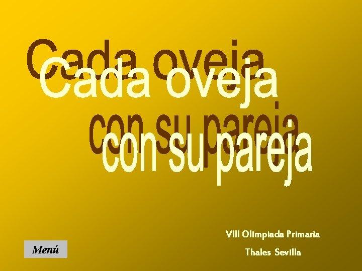 VIII Olimpiada Primaria Menú Thales Sevilla