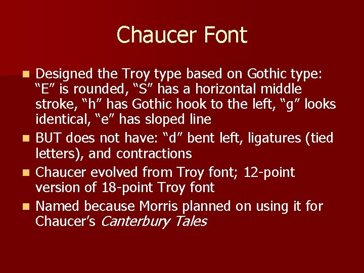 """Chaucer Font Designed the Troy type based on Gothic type: """"E"""" is rounded, """"S"""""""