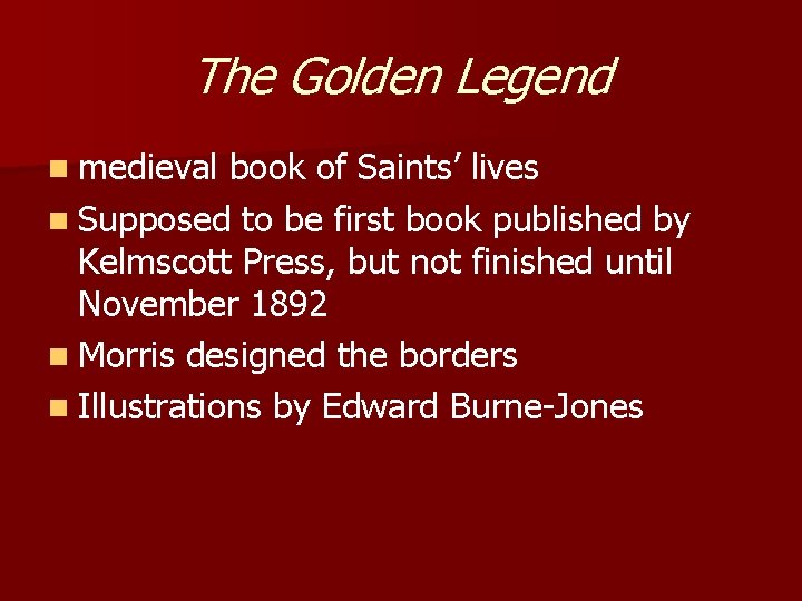 The Golden Legend n medieval book of Saints' lives n Supposed to be first