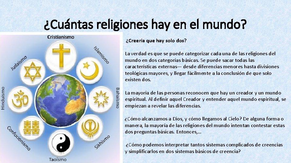 ¿Cuántas religiones hay en el mundo? ¿Creería que hay solo dos? La verdad es