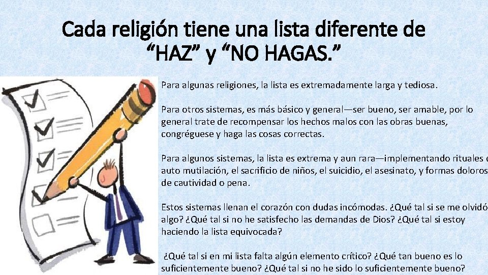 """Cada religión tiene una lista diferente de """"HAZ"""" y """"NO HAGAS. """" Para algunas"""
