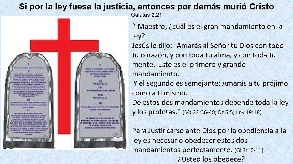 Si por la ley fuese la justicia, entonces por demás murió Cristo Gálatas 2: