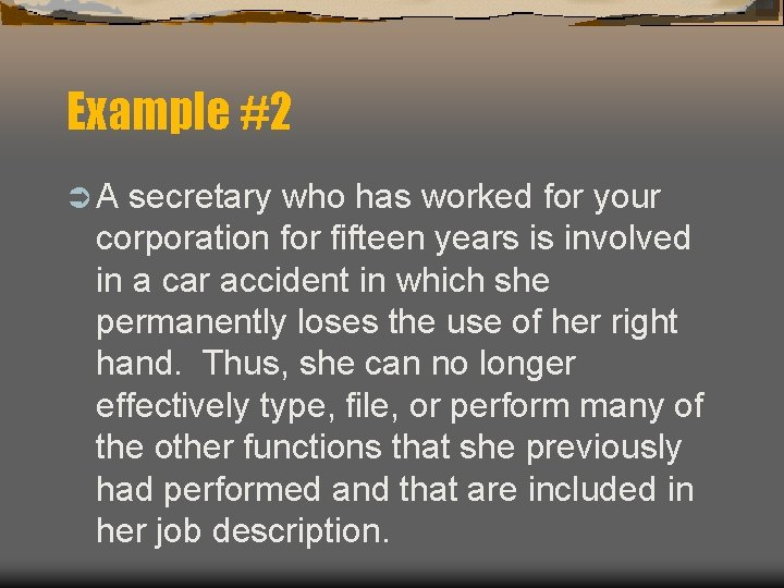 Example #2 ÜA secretary who has worked for your corporation for fifteen years is