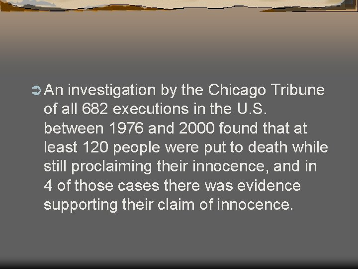 Ü An investigation by the Chicago Tribune of all 682 executions in the U.