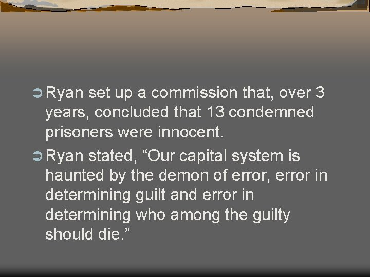 Ü Ryan set up a commission that, over 3 years, concluded that 13 condemned