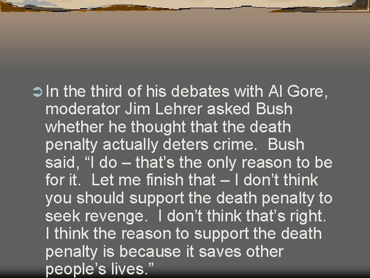 Ü In the third of his debates with Al Gore, moderator Jim Lehrer asked