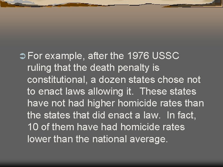 Ü For example, after the 1976 USSC ruling that the death penalty is constitutional,