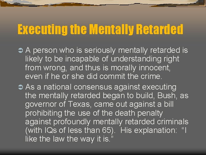 Executing the Mentally Retarded ÜA person who is seriously mentally retarded is likely to