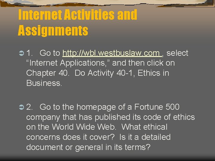 Internet Activities and Assignments Ü 1. Go to http: //wbl. westbuslaw. com , select