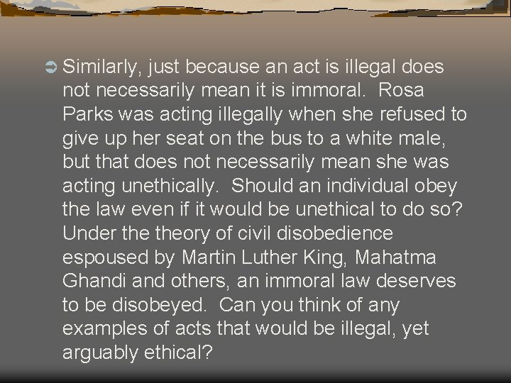 Ü Similarly, just because an act is illegal does not necessarily mean it is