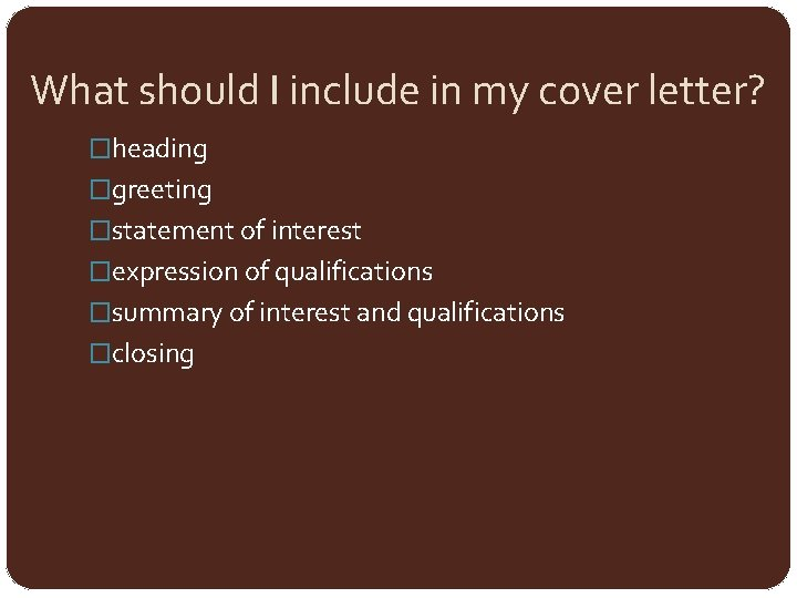Writing Cover Letters How Should I Format My