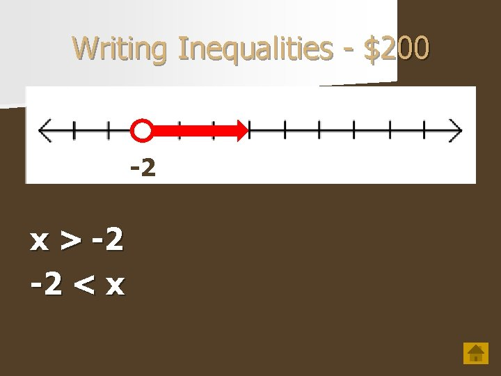 Writing Inequalities - $200 -2 x > -2 -2 < x