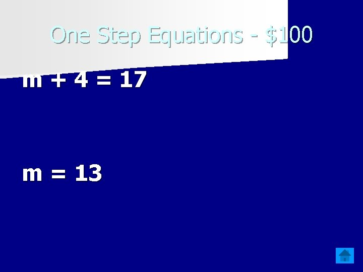 One Step Equations - $100 m + 4 = 17 m = 13