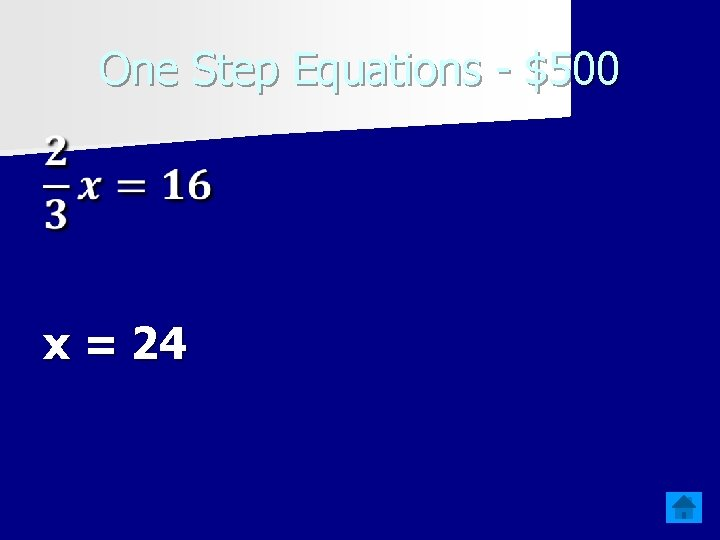 One Step Equations - $500 x = 24