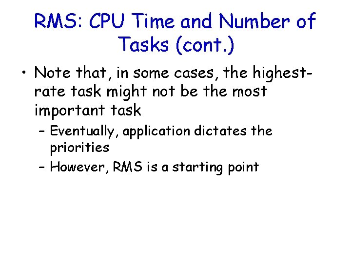RMS: CPU Time and Number of Tasks (cont. ) • Note that, in some