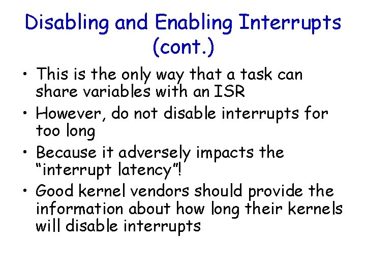 Disabling and Enabling Interrupts (cont. ) • This is the only way that a