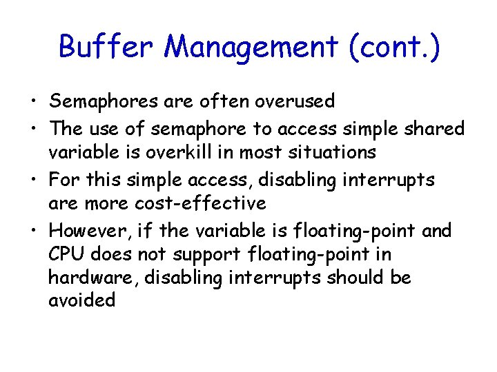 Buffer Management (cont. ) • Semaphores are often overused • The use of semaphore