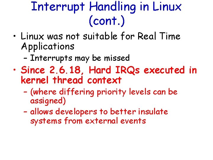 Interrupt Handling in Linux (cont. ) • Linux was not suitable for Real Time