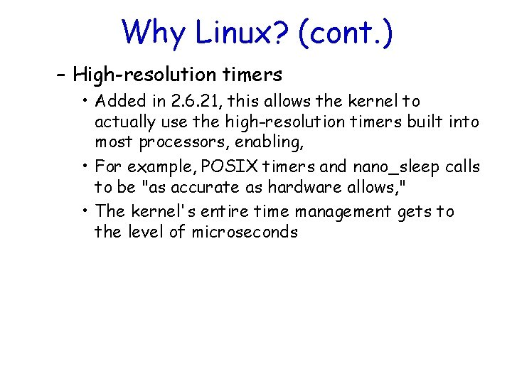 Why Linux? (cont. ) – High-resolution timers • Added in 2. 6. 21, this