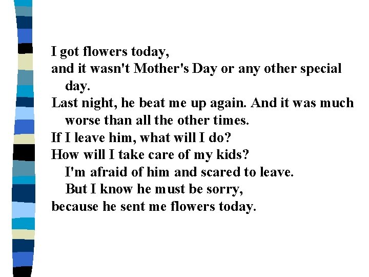 I got flowers today, and it wasn't Mother's Day or any other special day.