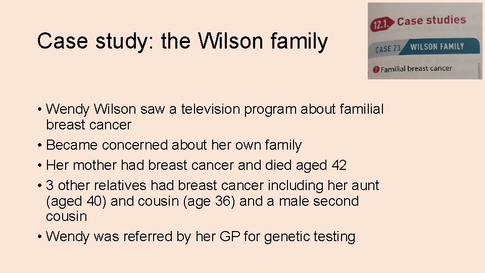 Case study: the Wilson family • Wendy Wilson saw a television program about familial