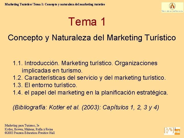 Marketing Turístico/ Tema 1: Concepto y naturaleza del marketing turístico Tema 1 Concepto y
