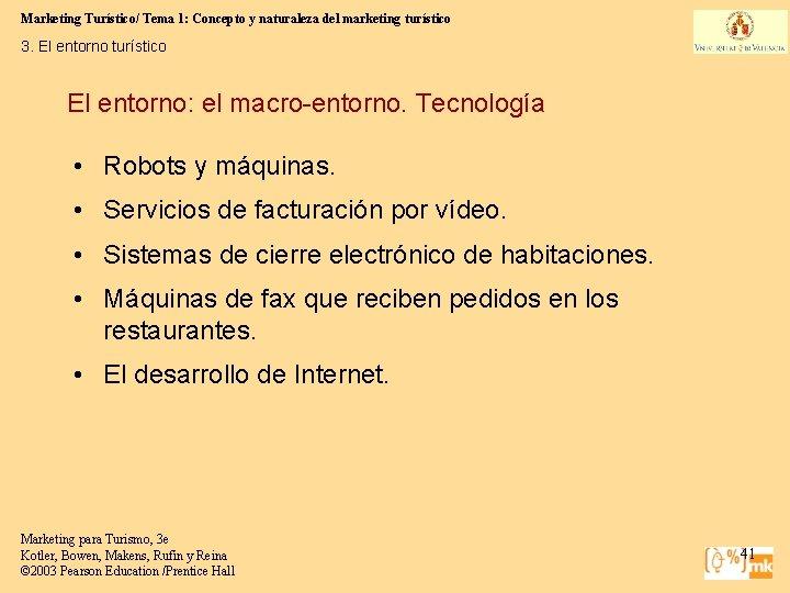 Marketing Turístico/ Tema 1: Concepto y naturaleza del marketing turístico 3. El entorno turístico