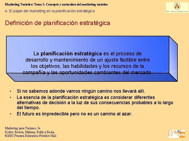Marketing Turístico/ Tema 1: Concepto y naturaleza del marketing turístico 4. El papel del