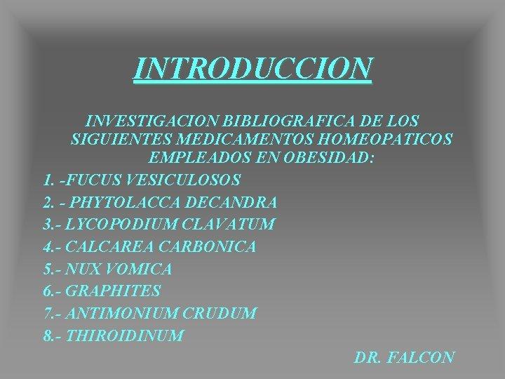 INTRODUCCION INVESTIGACION BIBLIOGRAFICA DE LOS SIGUIENTES MEDICAMENTOS HOMEOPATICOS EMPLEADOS EN OBESIDAD: 1. -FUCUS VESICULOSOS