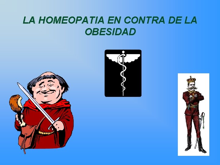 LA HOMEOPATIA EN CONTRA DE LA OBESIDAD